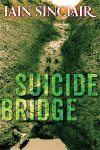 Iain Sinclair's Suicide Bridge
