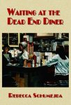 Rebecca Schumejda's Waiting At The Dead End Diner
