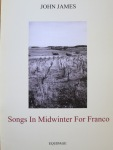 Songs in Midwinter for Franco by John James