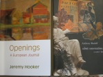 Openings, A European Journal  by Jeremy Hooker (Shearsman), Silent Conversations, a reader's life  by Anthony Rudolf (SeagullBooks)