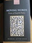 Moving Words, Forms of English Poetry by Derek Attridge (OUP)