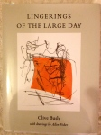 Clive Bush's Lingerings of the Large Day (Five Seasons Press, 2014)
