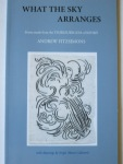 What the Sky Arranges  Poems made from the TSUREZUREGUSA of KENKŌ  by Andrew Fitzsimons, with drawings by Sergio Maria Calatroni, Isobar Press