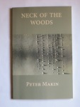 Neck of the Woods by Peter Makin (Isobar Press)