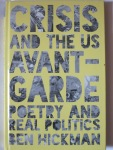 Crisis and the US Avant-Garde: Poetry and Real Politics by Ben Hickman (Edinburgh University Press)