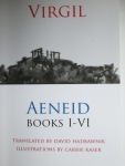 Virgil, Aeneid Books I-VI Translated by David Hadbawnik Illustrations by Carrie Kaser Shearsman Books