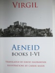 Virgil, Aeneid Books I-VI Translated by David Hadbawnik Illustrations by Carrie Kaser ShearsmanBooks