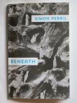 Beneath  by Simon Perril (Shearsman Books)