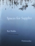 Spaces for Sappho by Kat Peddie (Oystercatcher Press)