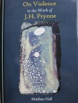 On Violence in the Work of J.H. Prynne by Matthew Hall (Cambridge Scholars Publishing)