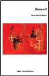 Umwelt by Dorothy Lehane (Open House Editions, Leafe Press)