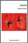 Umwelt by Dorothy Lehane (Open House Editions, LeafePress)