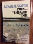Pages from the Biography of an Exile by Adnan Al-Sayegh Trans: Stephen Watts & Marga Burgui-Artajo Arc Publications