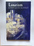 Lunarium by Josep Lluís Aguiló translated by Anna Crowe (Arc Publications)