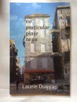 no particular place to go by Laurie Duggan (Shearsman Books)
