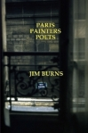 Paris, Painters, Poets by Jim Burns (Penniless Press Publications)