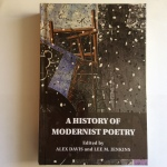 A History of Modernist Poetry  Ed. Alex Davis & Lee M. Jenkins  (Cambridge University Press)