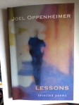 Lessons: Selected Poems  Joel Oppenheimer (edited by Dennis Maloney & introduced by David Landrey)  White Pine Press / Buffalo, New York