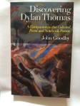 Discovering Dylan Thomas, A Companion to the Collected Poems and Notebook Poems  John Goodby  University of Wales Press