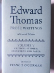 Edward Thomas: Prose Writings Volume V  Edited by Francis O'Gorman  (Oxford University Press)
