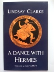 A Dance With Hermes by Lindsay Clarke (Awen Publications)
