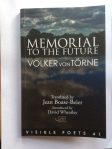 Memorial to the Future: Volker von Törne translated by Jean Boase-Beier with Anthony Vivis (Arc)