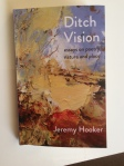 Ditch Vision: essays on poetry, nature and place by Jeremy Hooker (Awen)