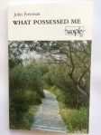 What Possessed Me by John Freeman (Worple Press)