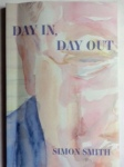 Day In, Day Out by Simon Smith Parlor Press (USA)