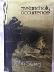 Melancholy Occurrence by John Seed (Shearsman Books)