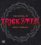 The Gospel of Trickster by Nancy Charley (Hercules Editions)