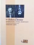 The Collected Poems of Robert Desnos, translated by Timothy Adès (Arc Publications, 2017), Despair Has Wings: Selected Poems of Pierre Jean Jouve (Enitharmon Press, 2007), Robert Desnos, translated by Martin Bell (Art Translated)