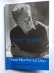 These Numbered Days by Peter Huchel translation Martyn Crucefix (Shearsman Books)