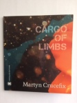 Cargo of Limbs by Martyn Crucefix  Introduction by Choman Hardi & photographed by Amel Alzakout (Hercules Editions)