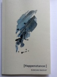 Happenstance by Duncan MacKay (Muscaliet Press)