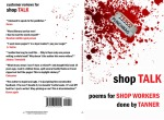 Shop Talk: Poems for Shop Workers by Tanner (Penniless Press)