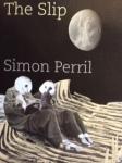 The Slip by Simon Perril (ShearsmanBooks)