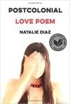Postcolonial Love Poem by Natalie Diaz (Faber &Faber)