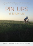 Pin Ups by Yi Shun Lai (Little Bound Books)