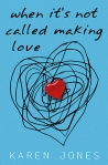 When It's Called Not Making Love by Karen Jones (Ad Hoc Fiction)