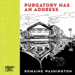 Purgatory Has an Address by Romaine Wahington (Bamboo Dart Press)