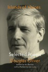 Islands of Voices: Selected Poems of Douglas Oliver edited Ian Brinton (ShearsmanBooks)