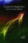 Gravity for Beginners by Kevin Crossley-Holland (ArcPublications]
