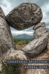 Unnatural Selection: A Memoir of Adoption and Wildness by Andrea Ross (CavanKerryPress)