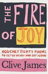 The Fire of Joy edited by Clive James (PicadorPoetry)